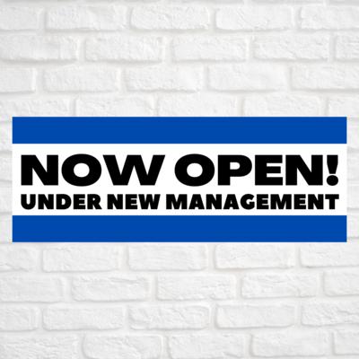 Now Open! Under New Management Blue/Blue