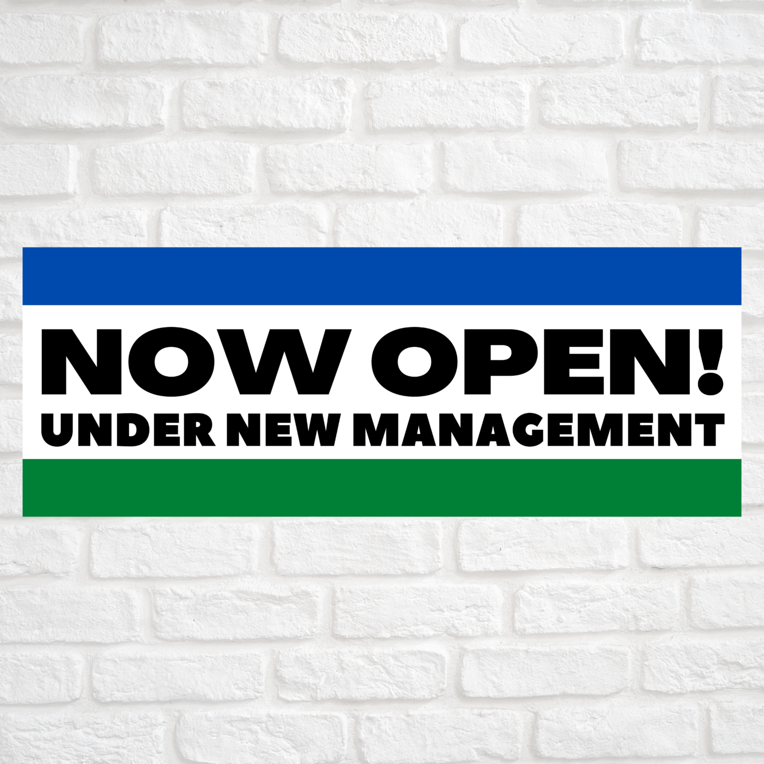 Now Open! Under New Management Blue/Green