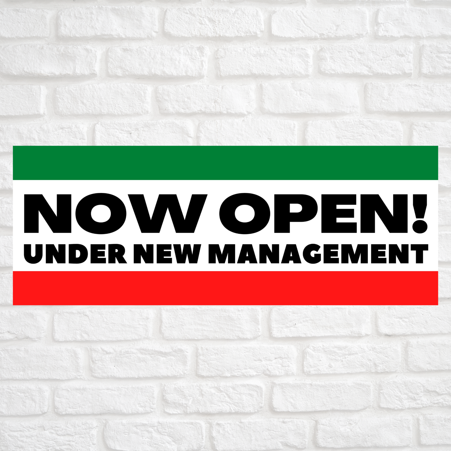 Now Open! Under New Management Green/Red