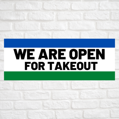 We Are Open For Takeout Blue/Green