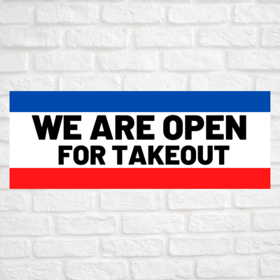 We Are Open For Takeout Blue/Red