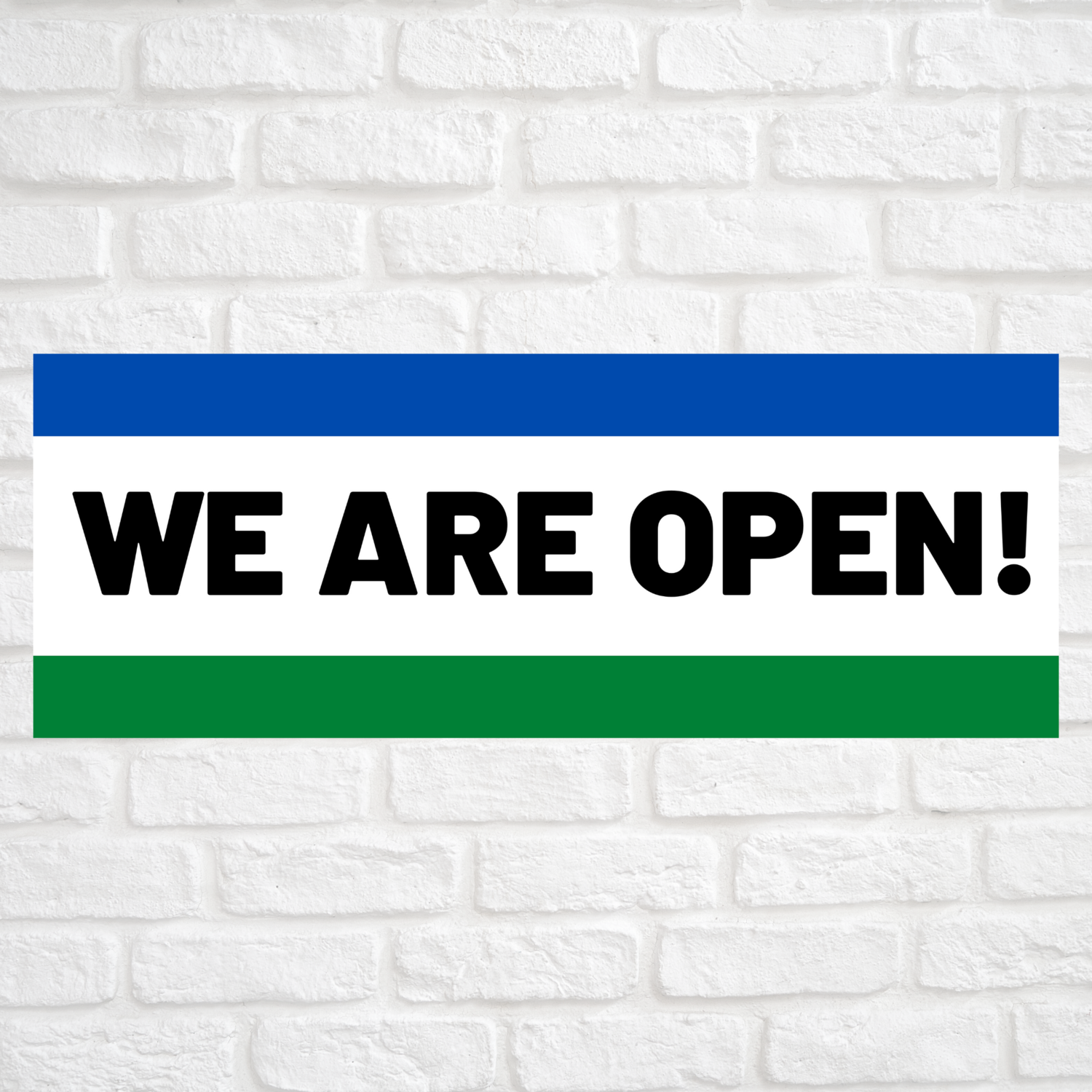 We Are Open! Blue/Green