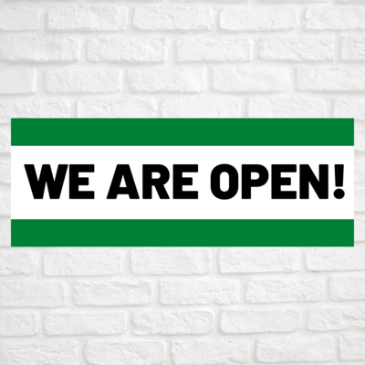 We Are Open! Green/Green
