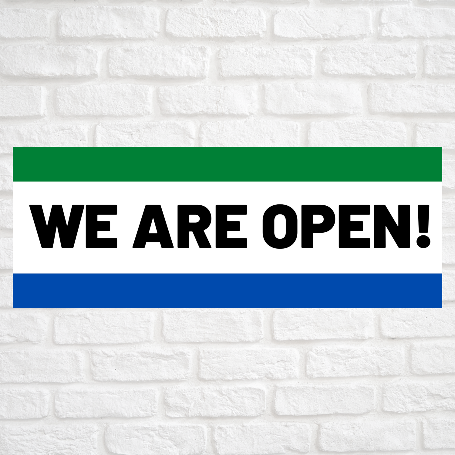 We Are Open! Green/Blue