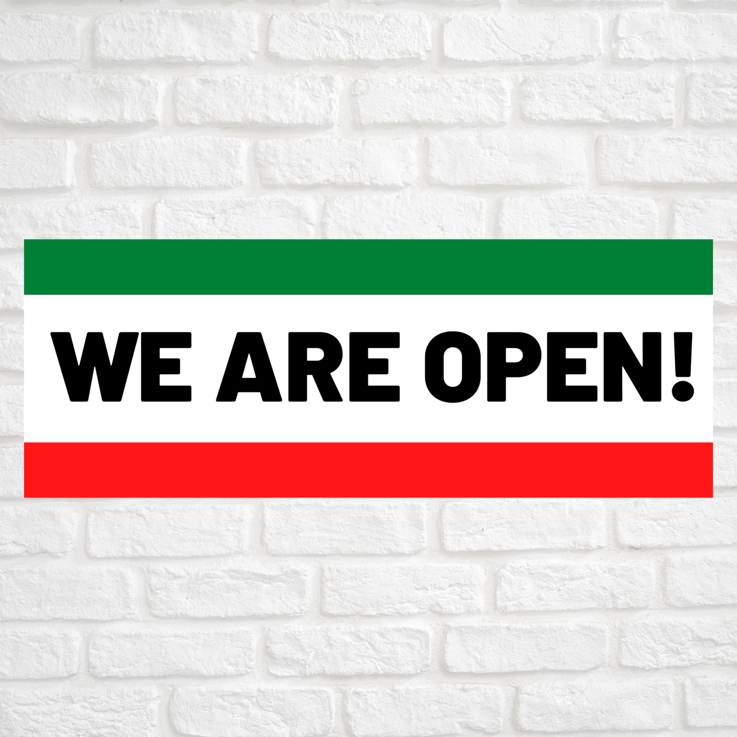 We Are Open! Green/Red
