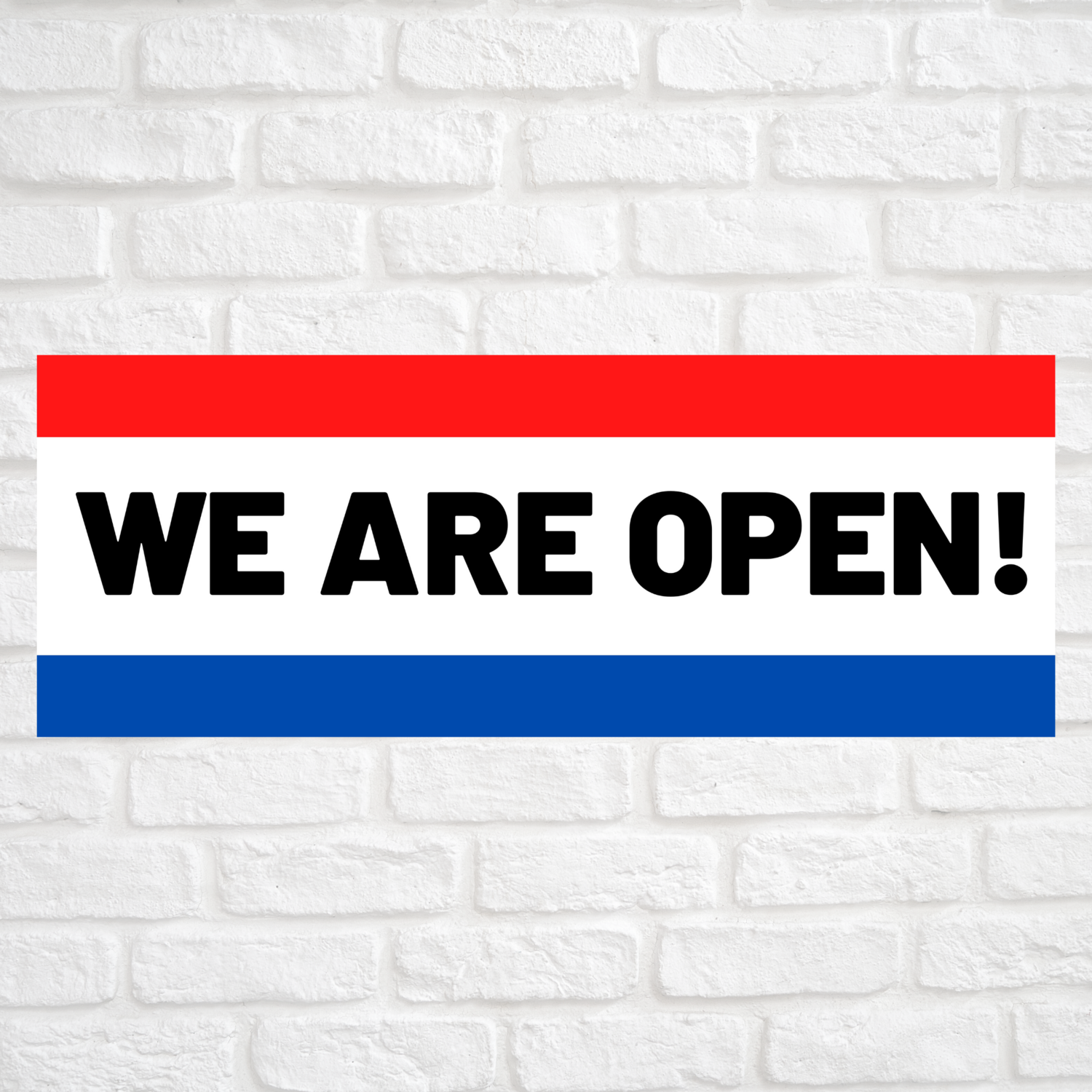 We Are Open! Red/Blue
