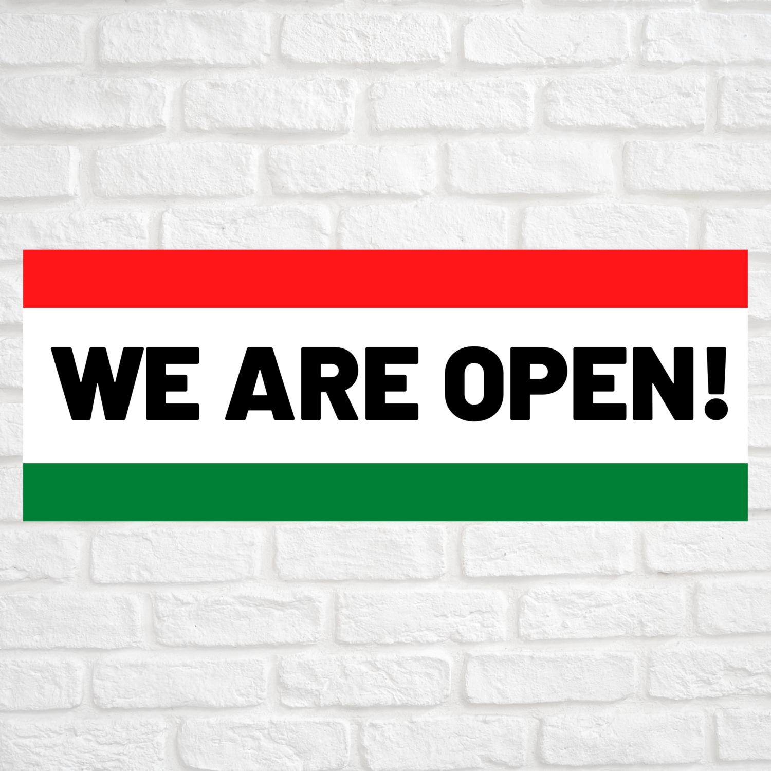 We Are Open! Red/Green
