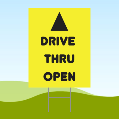 Drive Thru Open Arrow Yellow 18x24 Yard Sign WITH STAKE Corrugated Plastic Bandit