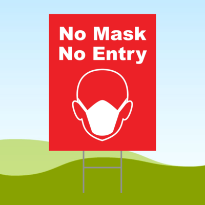 No Mask No Entry Red1 18x24 Yard Sign WITH STAKE Corrugated Plastic Bandit