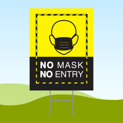 No Mask No Entry Yellow2 18x24 Yard Sign WITH STAKE Corrugated Plastic Bandit