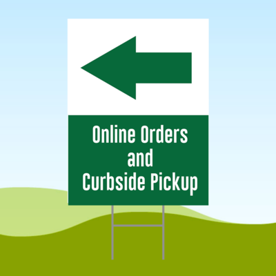Online Orders and Curbside Pickup LEFT 18x24 Yard Sign WITH STAKE Corrugated Plastic Bandit