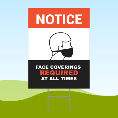 Notice Face Covering Required 18x24 Yard Sign WITH STAKE Corrugated Plastic Bandit