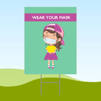 Wear Your Mask Girl ENGLISH 18x24 Yard Sign WITH STAKE Corrugated Plastic Bandit