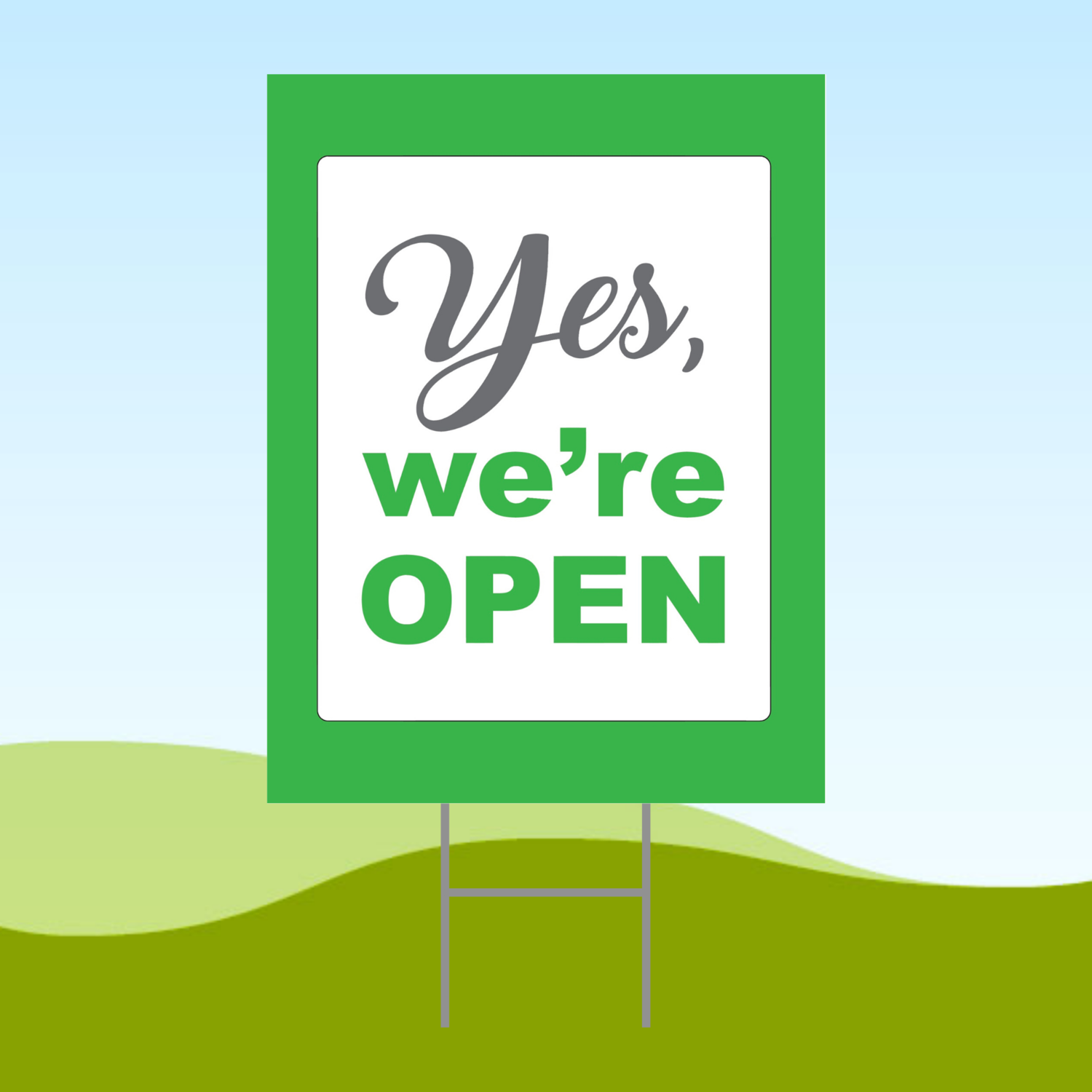 Yes, We're Open 18x24 Yard Sign WITH STAKE Corrugated Plastic Bandit