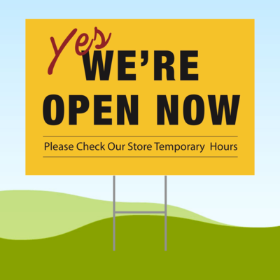 Yes, We're Open Now 18x24 Yard Sign WITH STAKE Corrugated Plastic Bandit