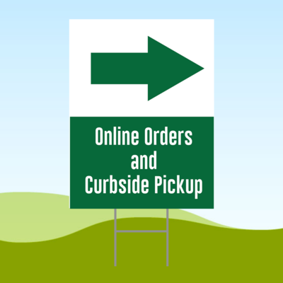 Online Orders and Curbside Pickup RIGHT 18x24 Yard Sign WITH STAKE Corrugated Bandit