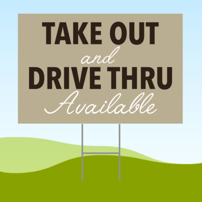 Take Out & Drive Thru Available 18x24 Yard Sign WITH STAKE Corrugated Plastic Bandit