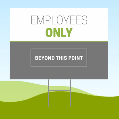 Employees Only Beyond This Point 18x24 Yard Sign WITH STAKE Corrugated Plastic Bandit