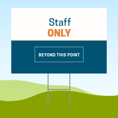Staff Only Beyond This Point 18x24 Yard Sign WITH STAKE Corrugated Plastic Bandit