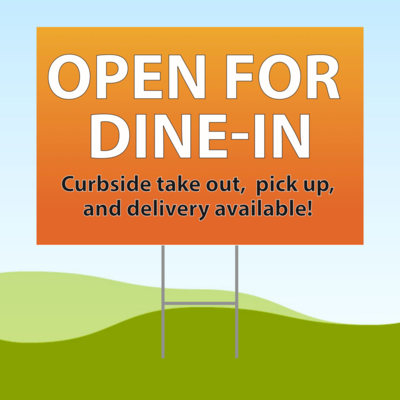 Open For Dine-In 18x24 Yard Sign WITH STAKE Corrugated Plastic Bandit