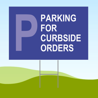Parking For Curbside Orders 18x24 Yard Sign WITH STAKE Corrugated Plastic Bandit