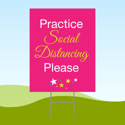 Practice Social Distancing Please 18x24 Yard Sign WITH STAKE Corrugated Plastic Bandit