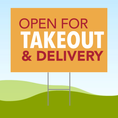 Open For Takeout & Delivery ORANGE 18x24 Yard Sign WITH STAKE Corrugated Plastic Bandit