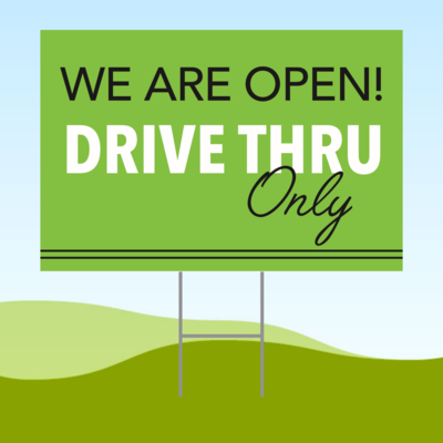 We Are Open Drive Thru Only 18x24 Yard Sign WITH STAKE Corrugated Plastic Bandit