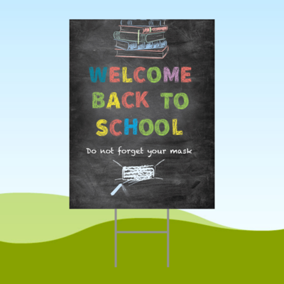 Welcome Back To School Mask 18x24 Yard Sign WITH STAKE Corrugated Plastic Bandit