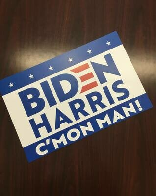 Biden Harris C'Mon Man! 11x17 Window Poster Rally Sign BlueBlue