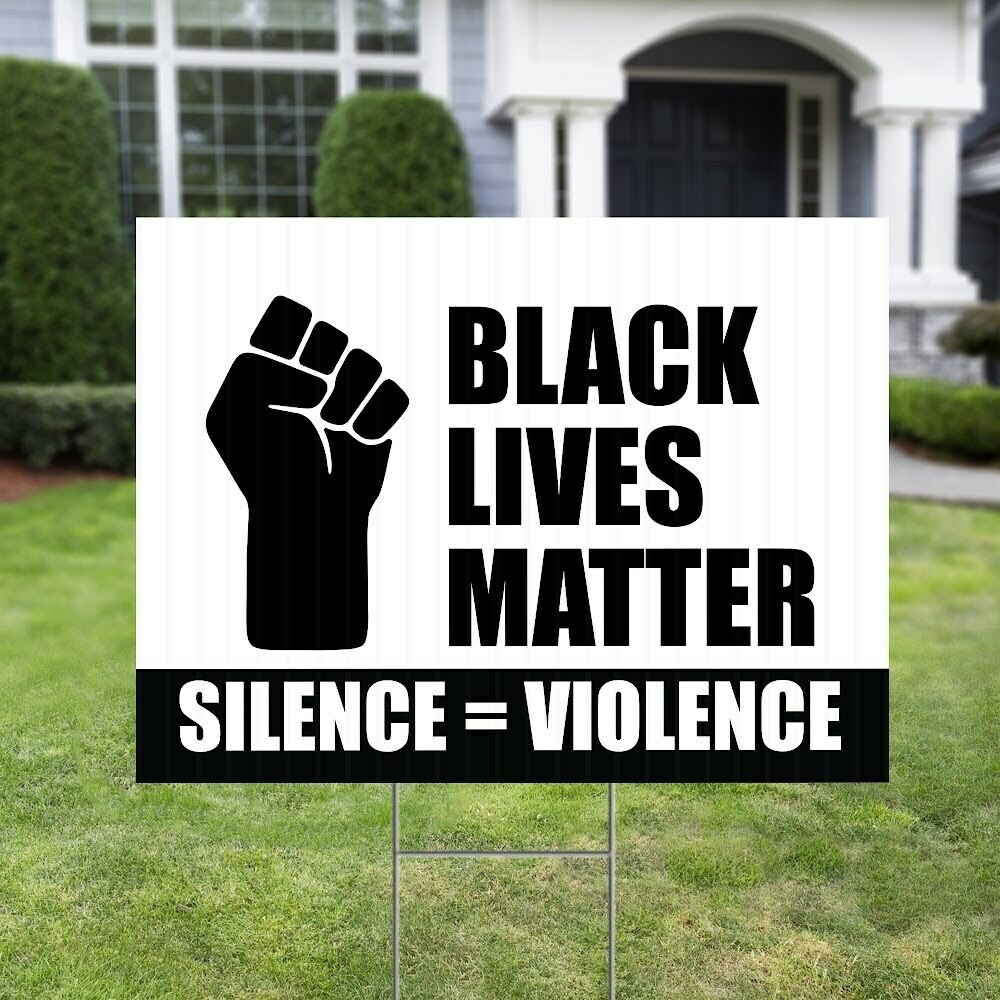 Black Lives Matter Fist Silence = Violence 18x24 Yard Sign WITH STAKE Corrugated Plastic Bandit