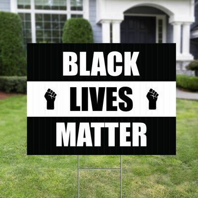 Black Lives Matter 18x24 Yard Sign WITH STAKE Corrugated Plastic Bandit