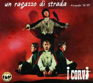 Corvi - Un Ragazzo Di Strada - Discografia '66-'69