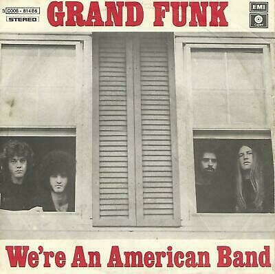 Grand Funk Railroad - We're An American Band / Creepin'