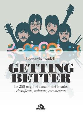 Beatles - Getting Better (Le 250 migliori canzoni dei Beatles classificate, valutate, commentate. - Leonardo Tondelli)