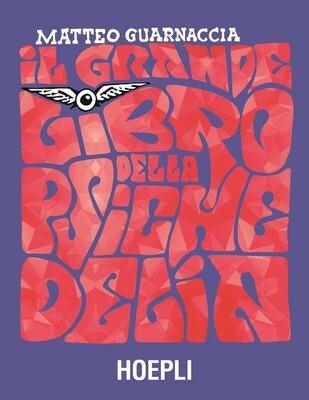 AA.VV. - Il Grande Libro Della Psichedelia (Matteo Guarnaccia)