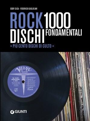 AA.VV. - Rock 1000 Dischi Fondamentali (Eddy Cilia, Federico Guglielmi)