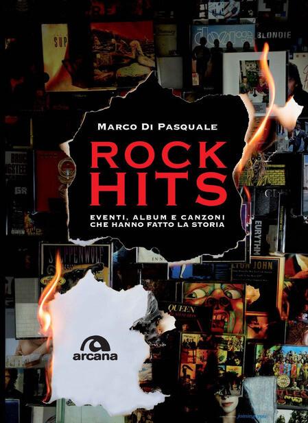 AA.VV. - Rock Hits (Eventi , Album E Canzoni Che Hanno Fatto La Storia) - (Marco Di Pasquale)