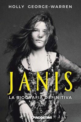 Joplin Janis - Janis La Biografia Definitiva (Holly George - Warren)