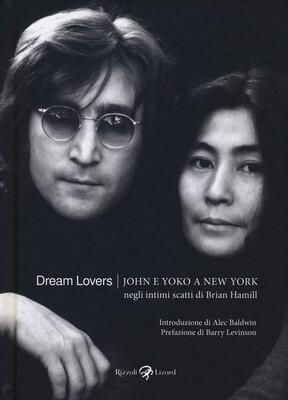Lennon John - John E Yoko A New York, Negli Intimi Scatti Di Brian Hamill (Rizzoli Lizard)