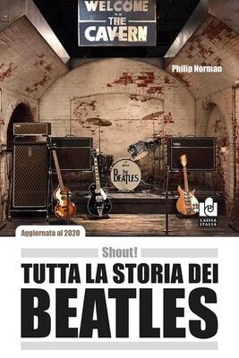 Beatles - Shout! Tutta La Storia Dei Beatles (Philip Norman)