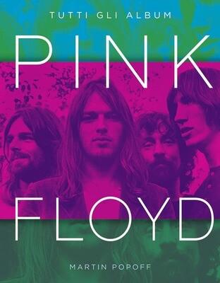 Pink Floyd - Tutti Gli Album (Martin Popoff)