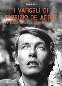 De Andrè Fabrizio - I Vangeli Di Fabrizio De Andrè, La Buona Novella Compie 40 Anni (Riccardo Storti)