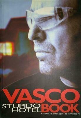 Rossi Vasco - Vasco Stupido Hotel Book, Il Tour Le Immagini Le Emozioni