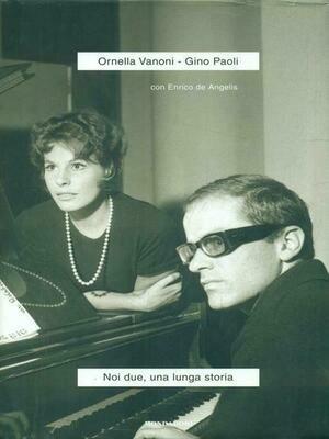 Vanoni Ornella / Gino Paoli - Noi Due, Una Lunga Storia (Enrico De Angelis)