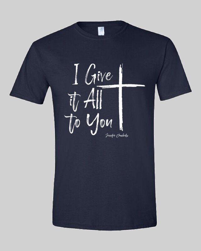 I Give It All To You - Tee Shirt