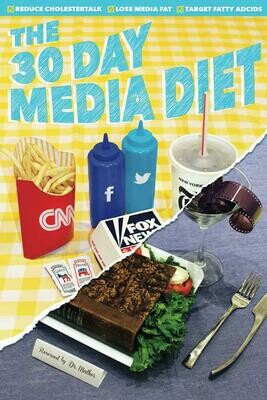 The 30 Day Media Diet - Softcover FREE SHIPPING