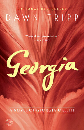 Georgia A Novel of Georgia O'Keeffe