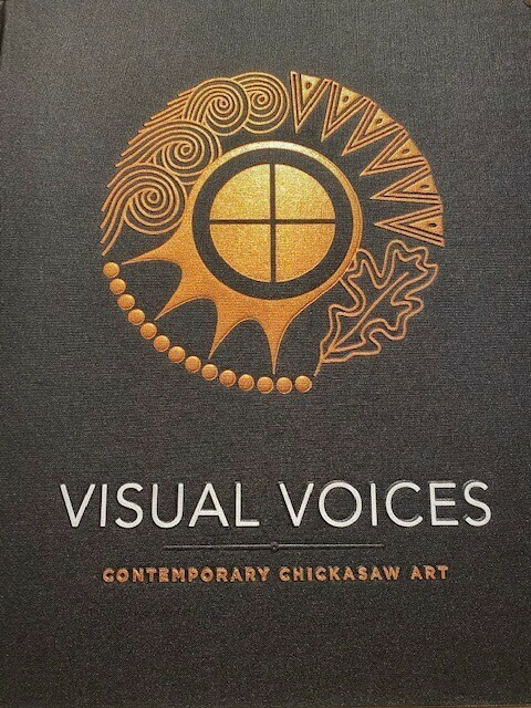 Visual Voices Contemporary Chickasaw Art Catalog
