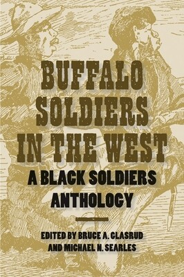 BUffalo Soldiers in the West A Black Soldiers Anthology